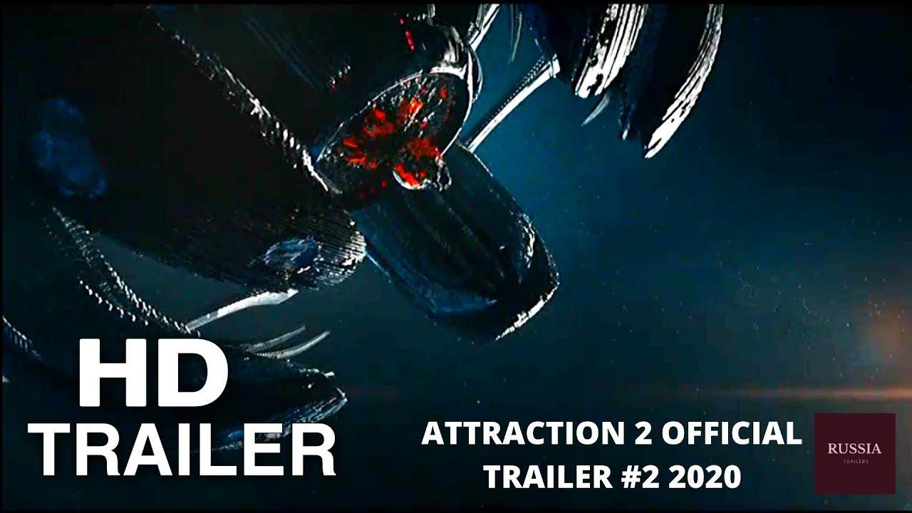 Attraction 2 Invasion 2020 Trailer Df Russia Trailers Attraction Invasion Trailer