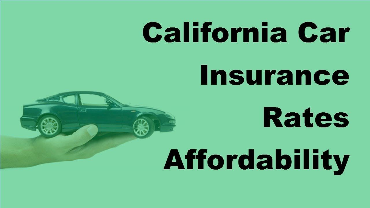 California Car Insurance Rates Affordability Guaranteed