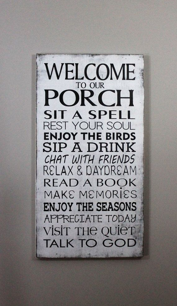 This Cute Welcome To Out Porch Sign Is Perfect For Your Porch Or As A Gift Sign Information Porch Rules Sign Shabby Chic Porch Shabby Chic Furniture Painting