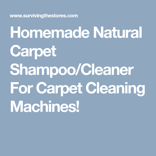 Homemade carpet cleaner or shampoo for machines non toxicnatural homemade carpet cleaner or shampoo for machines non toxicnatural solutioingenieria Choice Image