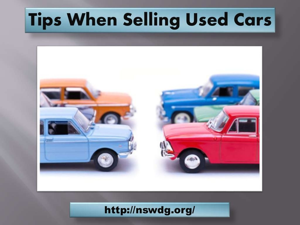 Tips when selling used cars by nsw dg cash for cars sydney via slideshare
