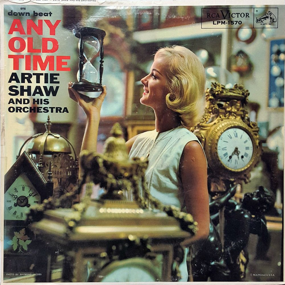 Artie Shaw and His Orchestra - Any Old Time (RCA: 1958) #LP #album ...