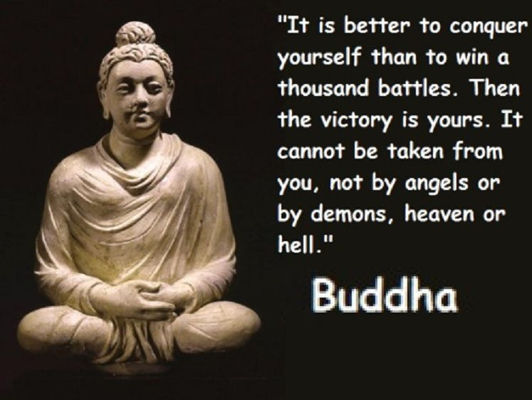 Buddha It Is Better To Conquer Yourself Than Win A Thousand