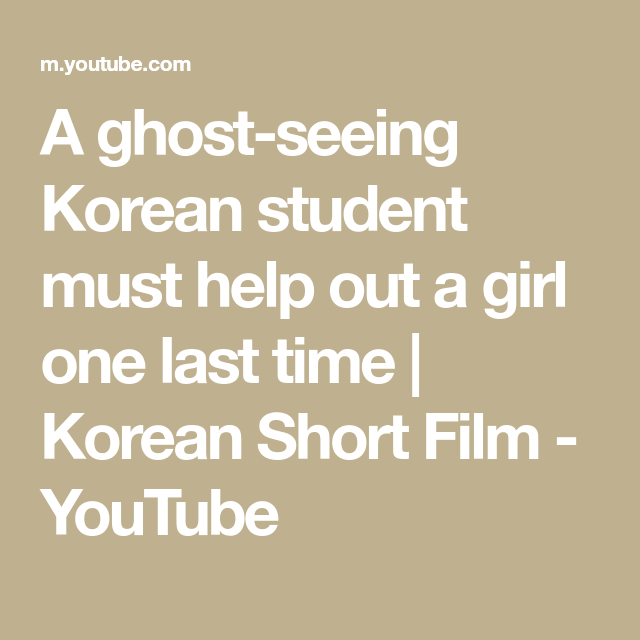 A Ghost-seeing Korean Student Must Help Out A Girl One