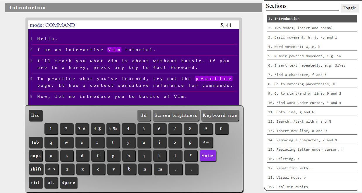 Vim, or Vi Improved, is an extremely powerful text editor that lets