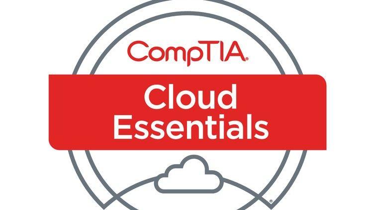 Comptia Cloud Essentials Cert Exam Prep Cl0 002 Udemy Course 100