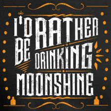 ID-RATHER-BE-DRINKING-MOONSHINE_THUMB.jpg (225×225)