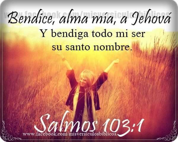 Alma Mia Bendice A Jehova Quotes Psalms Bless The Lord