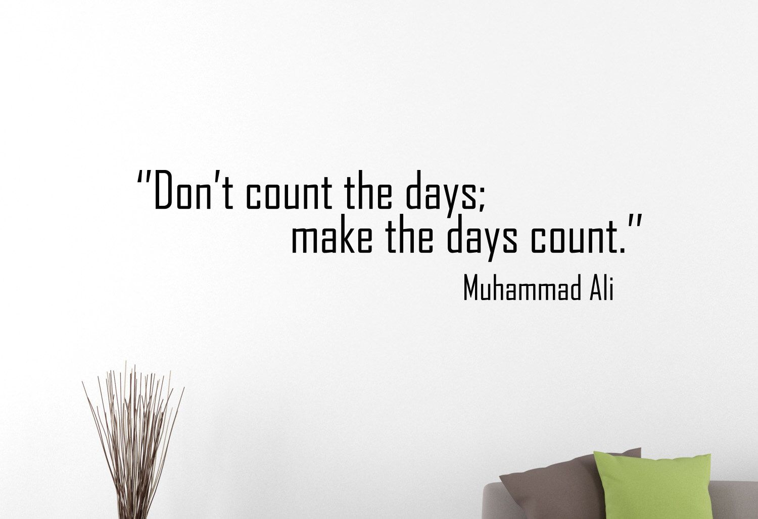 Muhammad Ali Quote Wall Decal Don\'t Count The Days Make The Days ...