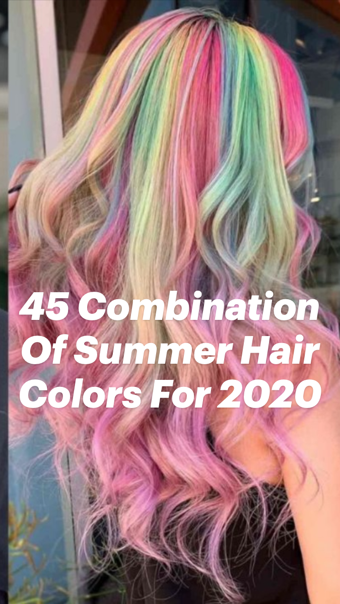 Photo of 45 Combination Of Summer Hair Colors For 2020