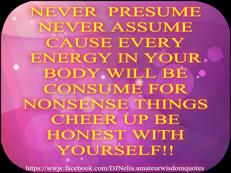 NEVER PRESUME NEVER ASSUME DJ Hearties Inspirational Positive - presume vs assume