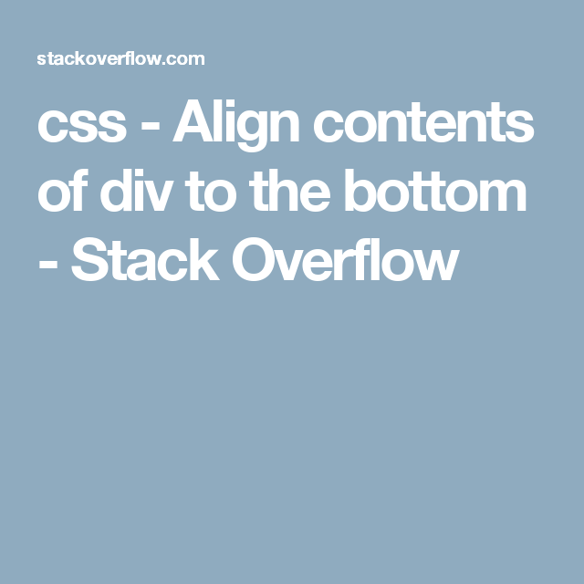 Css align to bottom sorry