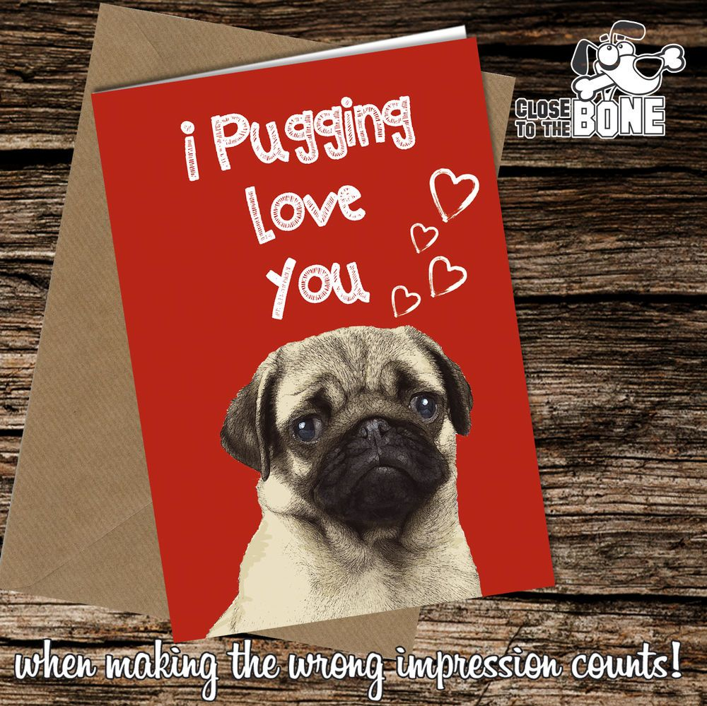 90 Pugging Love You Pug Birthday Or Valentine Card Funny Humour Rude