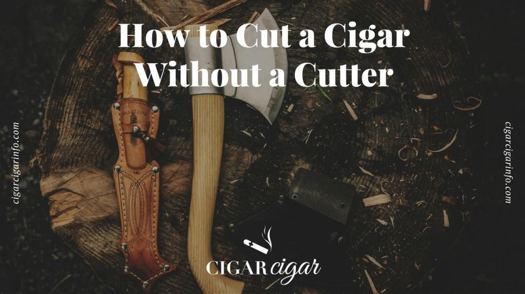 Although we recommend cigar cutters there are times where you may need to know How To Cut A Cigar Without A Cutter.