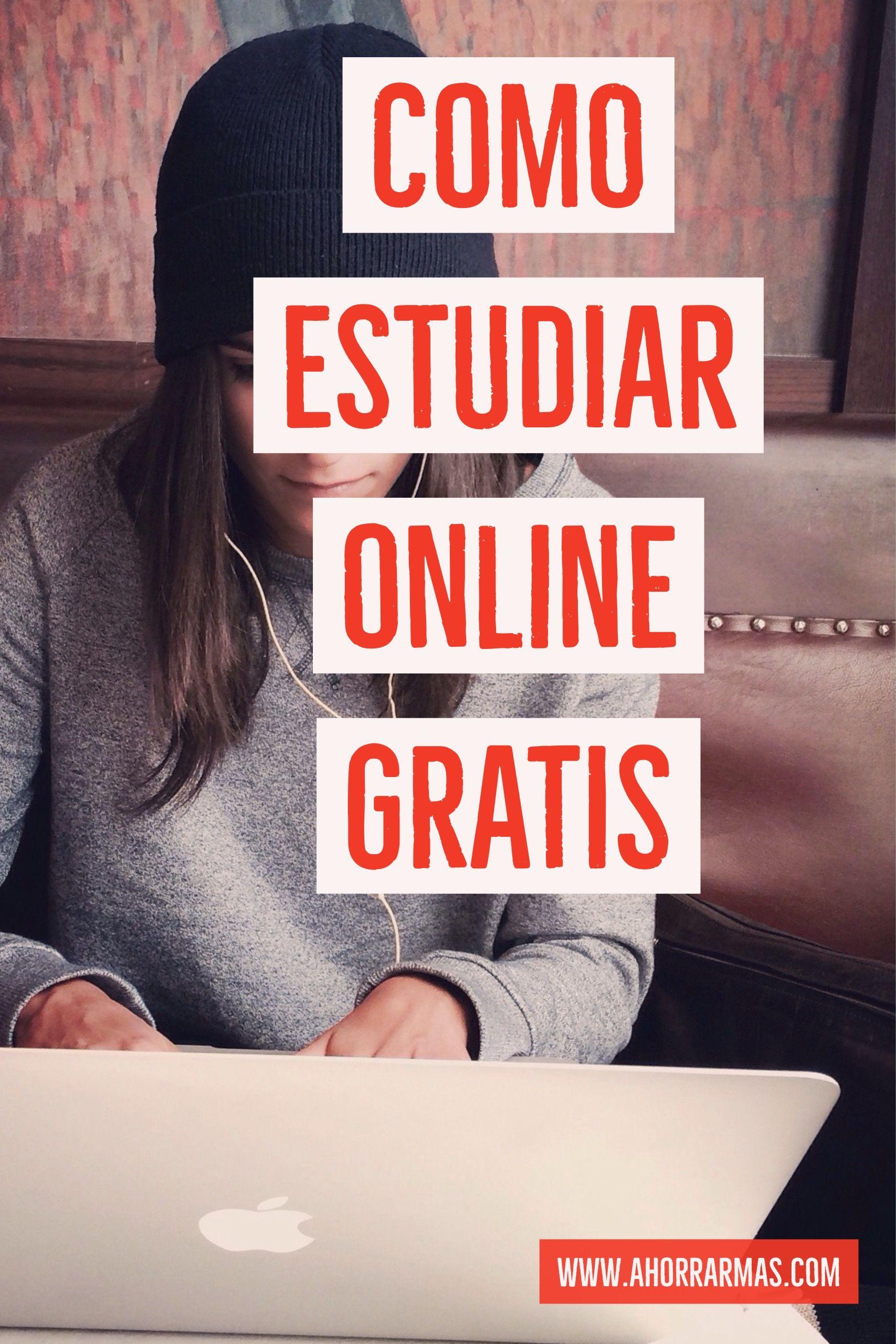 Cursos Gratuitos Online Como Estudiar Online Gratis Ahorrar Mas Como Estudiar Consejos Para Estudiar Cursos Gratuitos Online