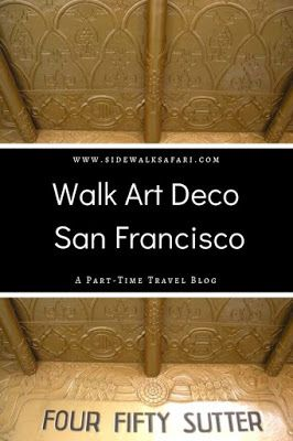 Walk Art Deco San Francisco: Downtown and the Financial District