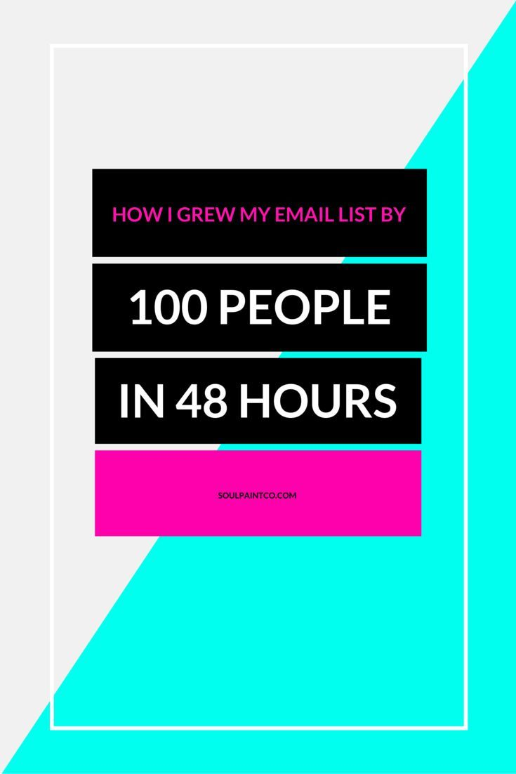 HOW I GREW MY EMAIL LIST BY 100 PEOPLE IN 48 HOURS: