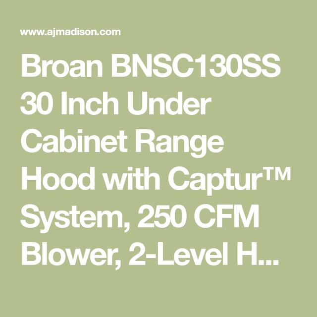 Broan Bnsc130bl 30 Inch Under Cabinet Range Hood With 2 Speed 300 Cfm Blower Rocker Switch Control Halogen Lighting Sold Separately Open Mesh Filter Captu Broan Range Hood Halogen Lighting