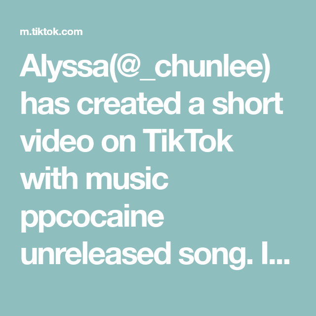 Alyssa Chunlee Has Created A Short Video On Tiktok With Music Ppcocaine Unreleased Song I Got Bored So Here S This Songs Greenscreen Phrog
