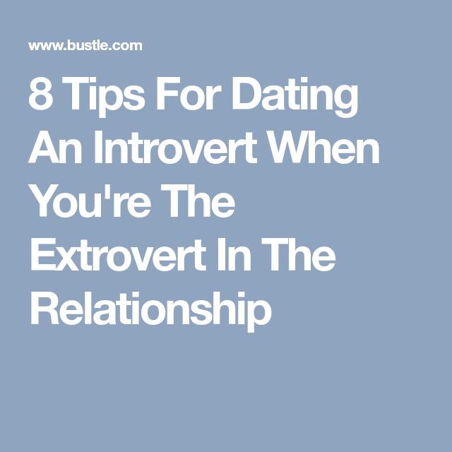 Dating an introvert when youre an extrovert