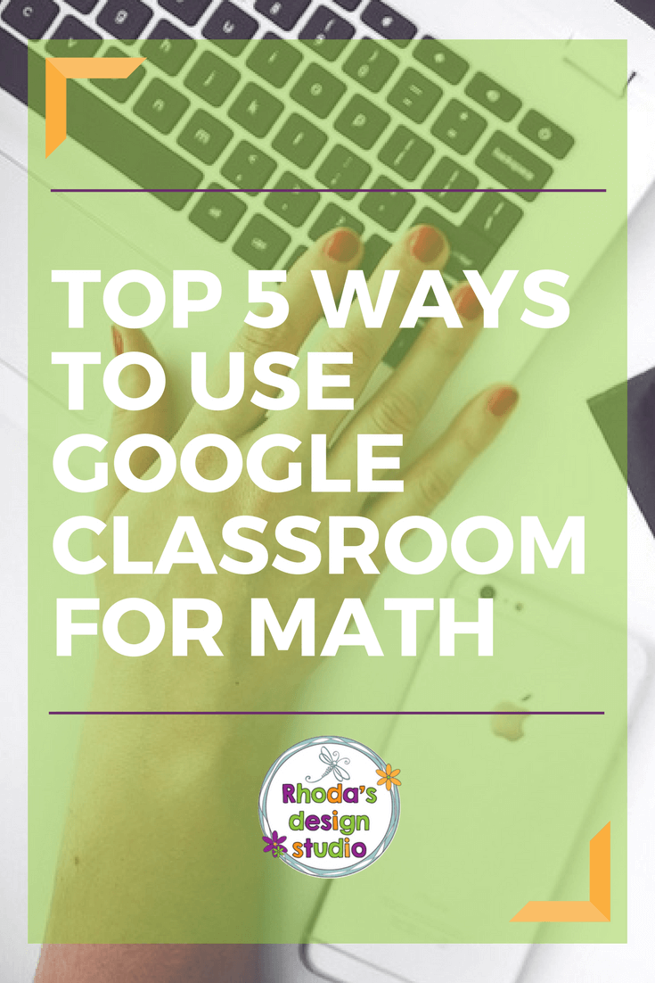 Top 5 Ways to Use Google Classroom for Math Practice   Pinterest ...