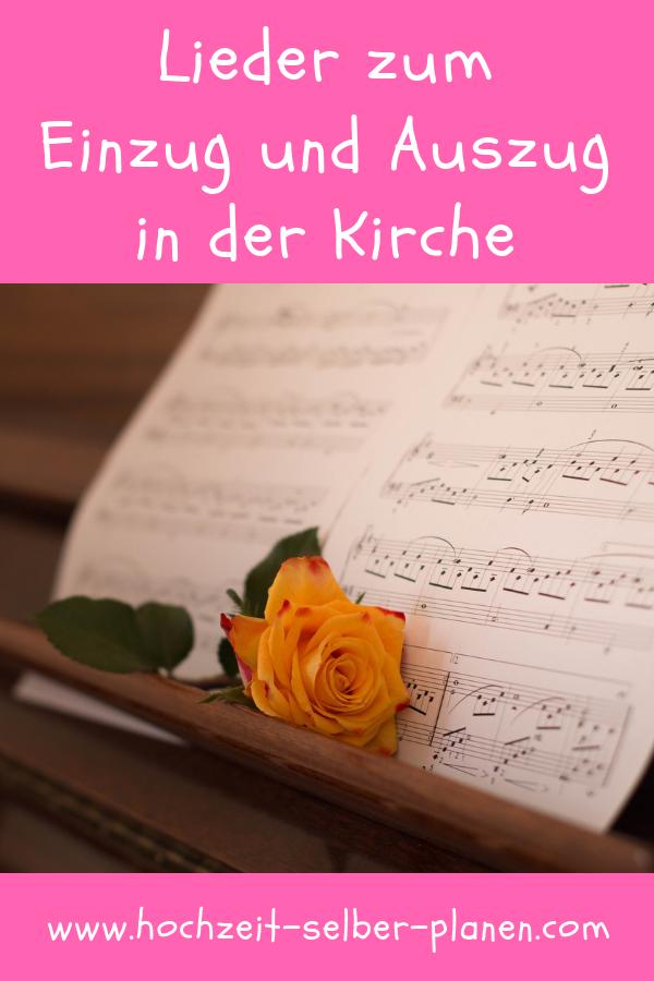 Lieder Zum Einzug Und Auszug In Der Kirche Hochzeitslieder Hochzeit Brauche Lieder