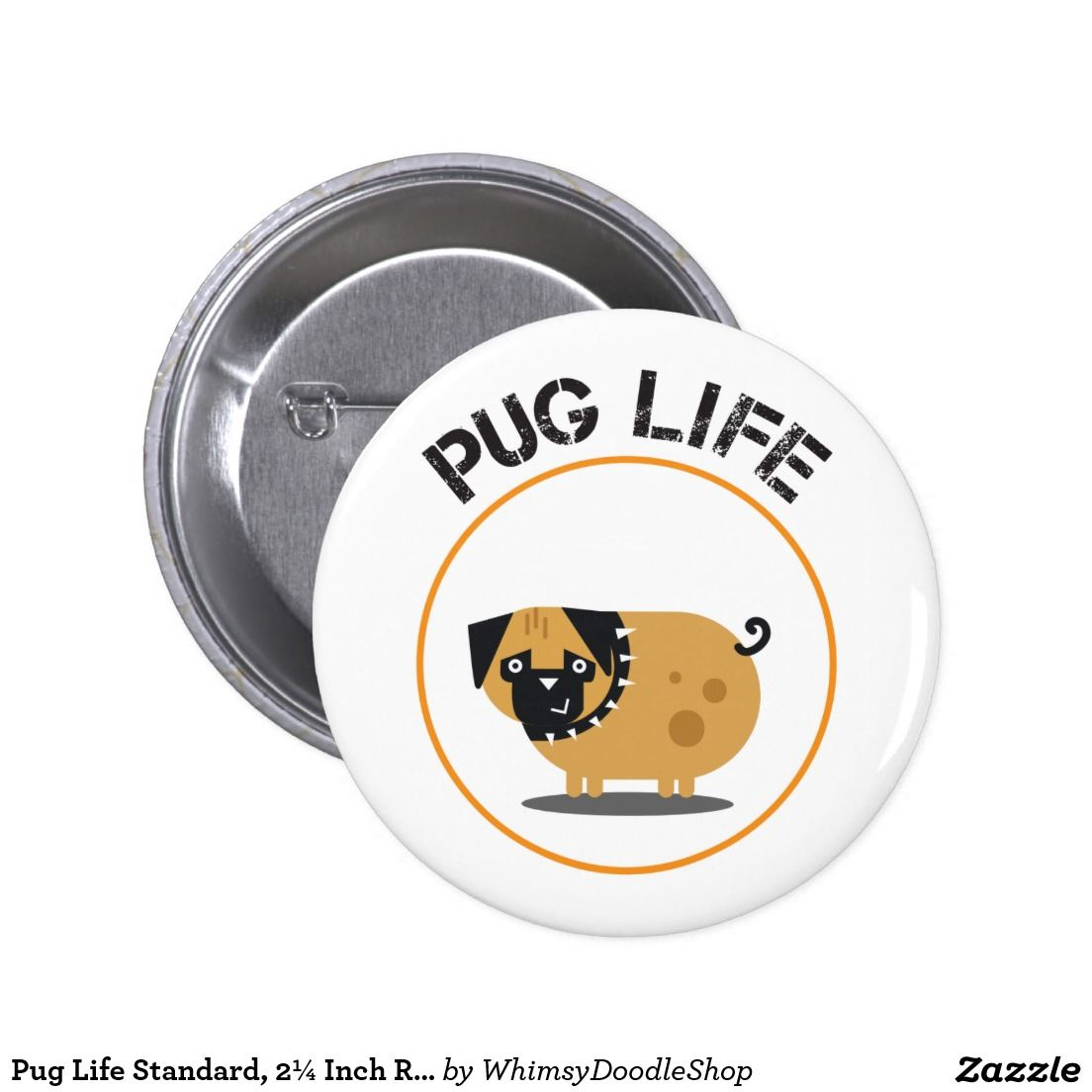 Pug Life Standard, 2¼ Inch Round Button