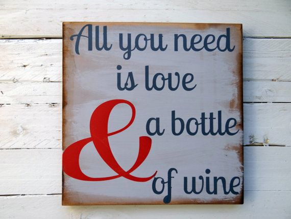 All You Need Is Love And A Bottle Of Wine Quote By SimplyType, $35.00