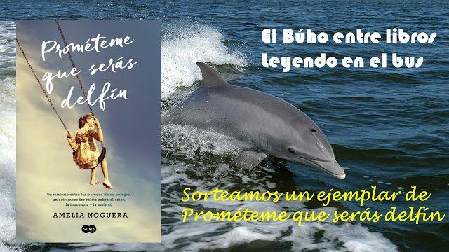 Leyendo en el bus: Sorteo de un ejemplar de Prométeme que serás delfí...