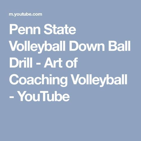 Penn State Volleyball Down Ball Drill Art Of Coaching Volleyball Youtube Penn State Volleyball Coaching Volleyball Volleyball