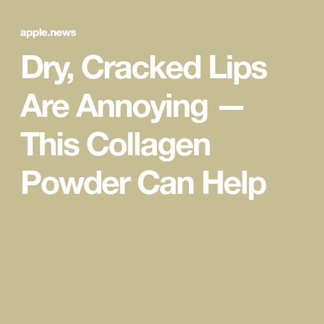 Dry, Cracked Lips Are Annoying — This Collagen Powder Can Help — mindbodygreen