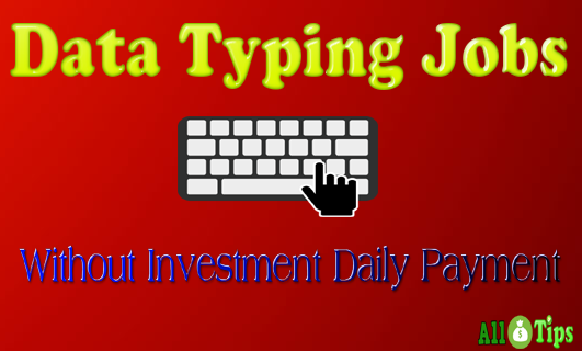 Data Typing Jobs Without Investment Daily Payment Signup Free Http Allmoneytips Com Data Typing Jobs Without Investme Typing Jobs Typing Jobs From Home Job