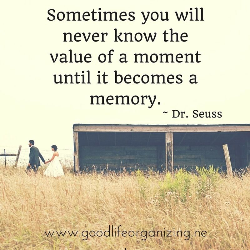 Five Inspiring Quotes About Memories Good Life Organizing Good Memories Quotes Memories Quotes School Life Quotes