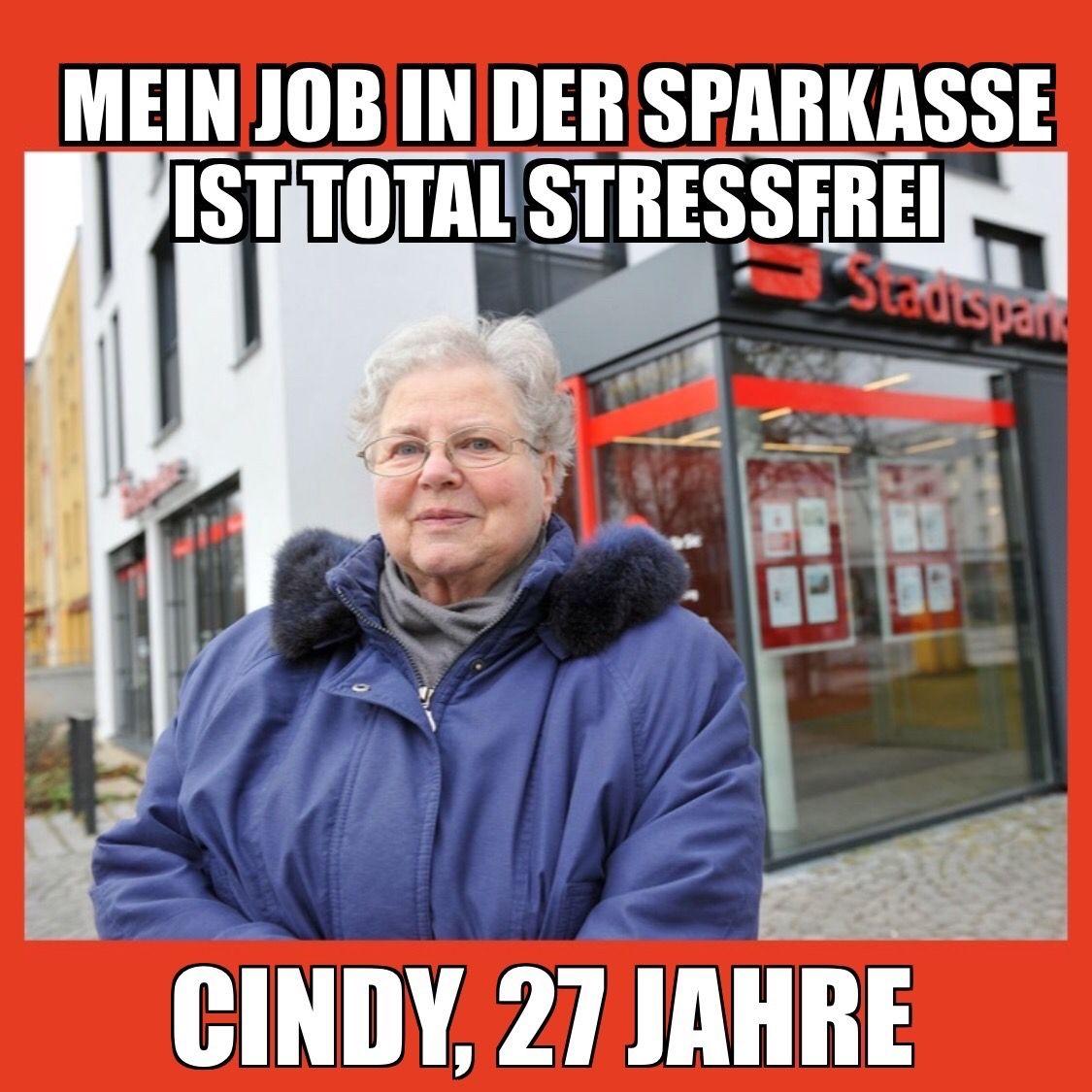 Mein Job In Der Sparkasse Ist Total Stressfrei Memes Humor Meme Lustig Stress