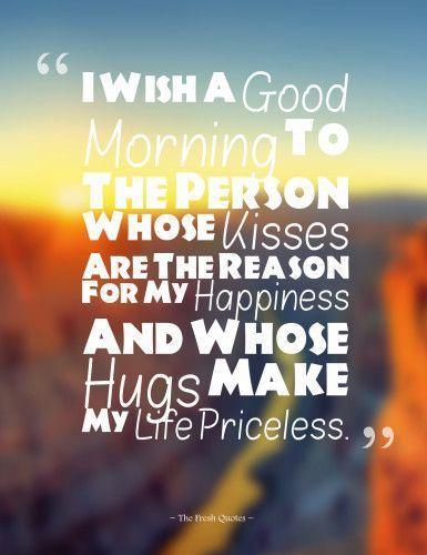 Good Morning Love Quotes Impressive Good Morning My Love You Make My Life Priceless Morning Good Morning