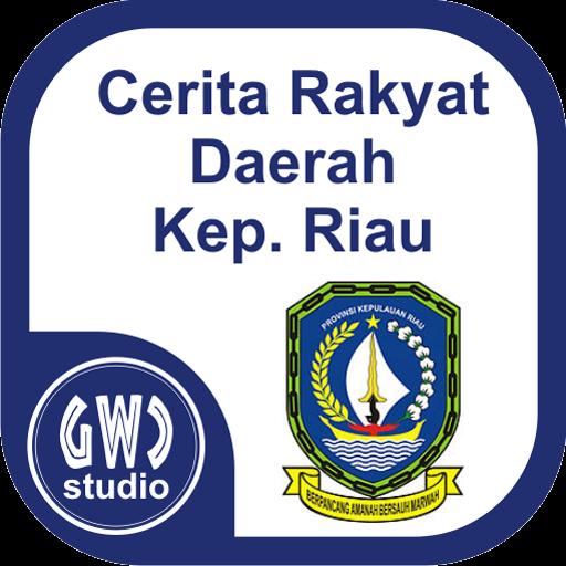 Cerita Rakyat Kepulauan Riau Cerita Rakyat Kepulauan Rakyat