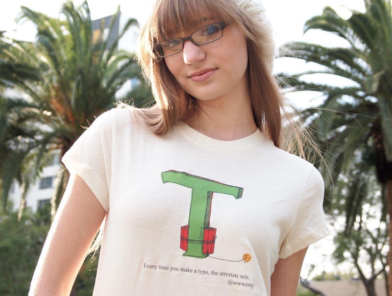 "i love this tee from twaggies: ""every time you make a typo, the errorists win."""
