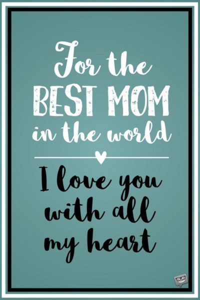 I Love You Mom Mothers Day Mom Mom Quotes Mother Day Wishes