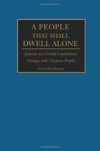 From 17 33 A People That Shall Dwell Alone Judaism As A Group Evolutionary Strategy With Diaspora Peoples Diaspora Judaism Books To Read