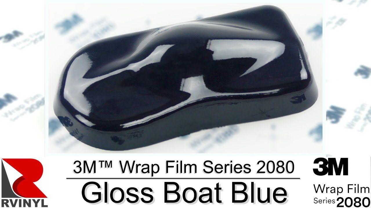 3m Wrap Film Series 2080 Gloss Boat Blue G127 Vinyl In 2020 Film Vinyl Blue Wrap