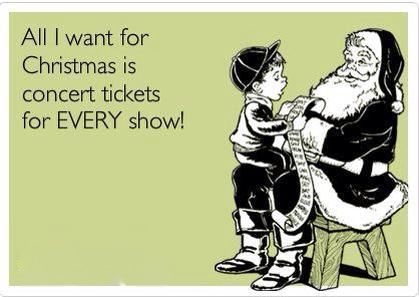 All I Want For Christmas Is Concert Tickets For Every Show As Long As That Show Is Dmb Dave Matthews Concert Tickets Concert