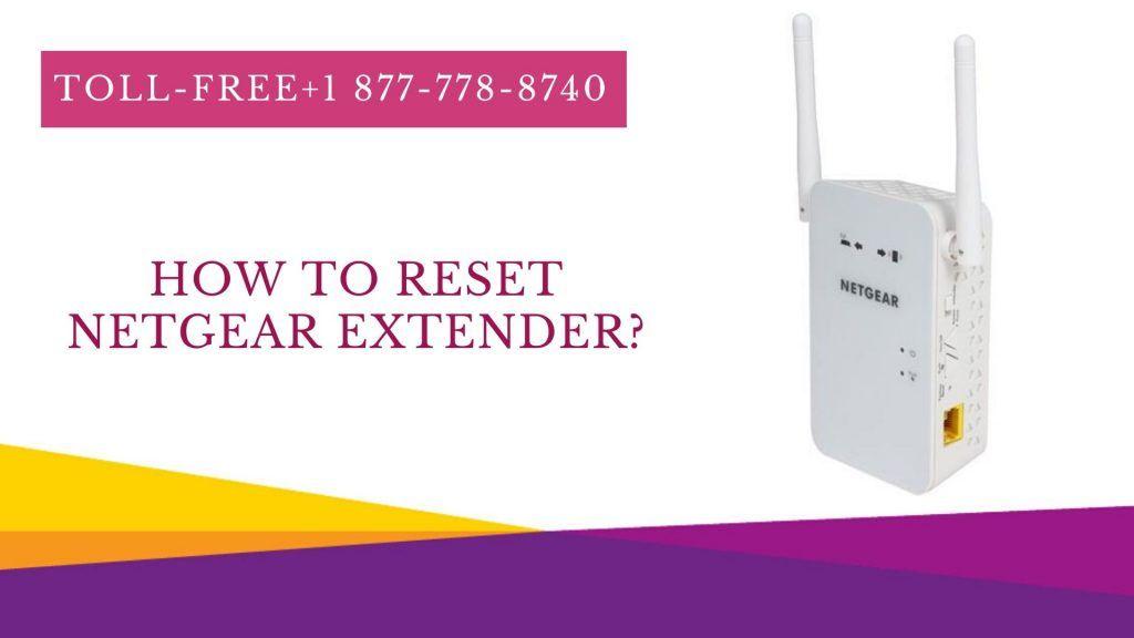 Reset Netgear Extender Login Into Netgear Extender Call Now Netgear Wifi Extender Reset