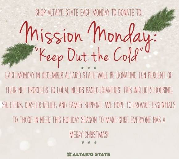 #Mission Mondays in December at Altar'd State