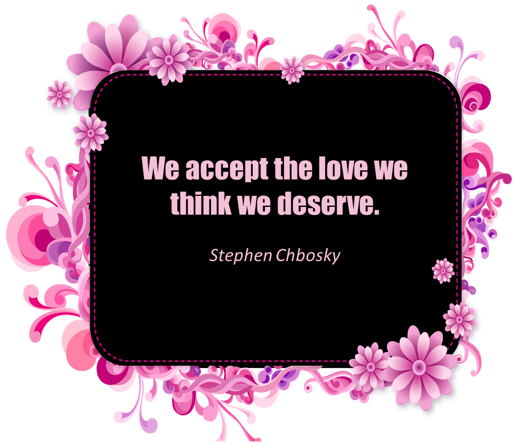 """Short Love Quotes 32: """"We accept the love we think we ..."""