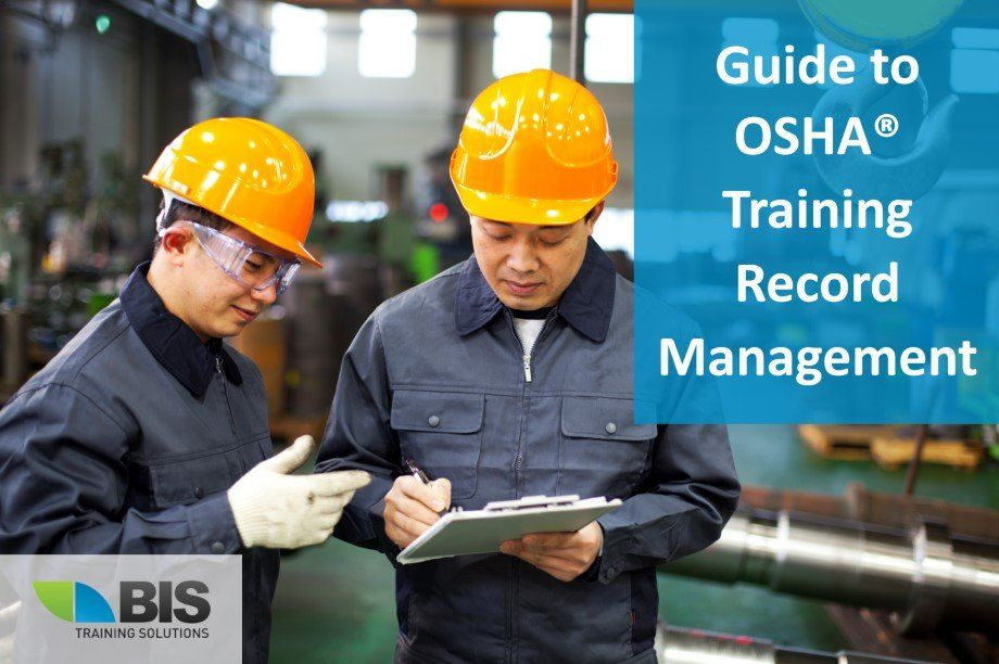 OSHAⓇ Training Record Requirements Records management
