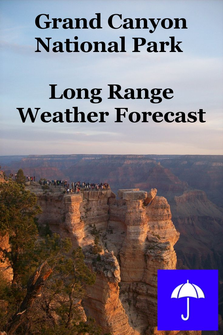 Grand Canyon National Park Long Range Weather Forecast