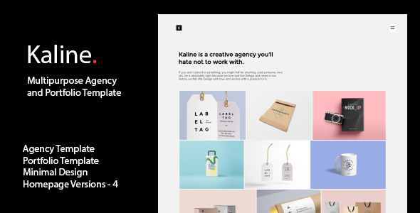 Kaline Multipurpose Agency Portfolio Template . Kaline is a multipurpose Agency and Portfolio Template with a clean and minimal design. The template mainly focuses on a clean and elegant presentation for the audience. Kaline is custom made for Agencies, Freelancers, Small Business and also individuals to showcase their portfolios and works