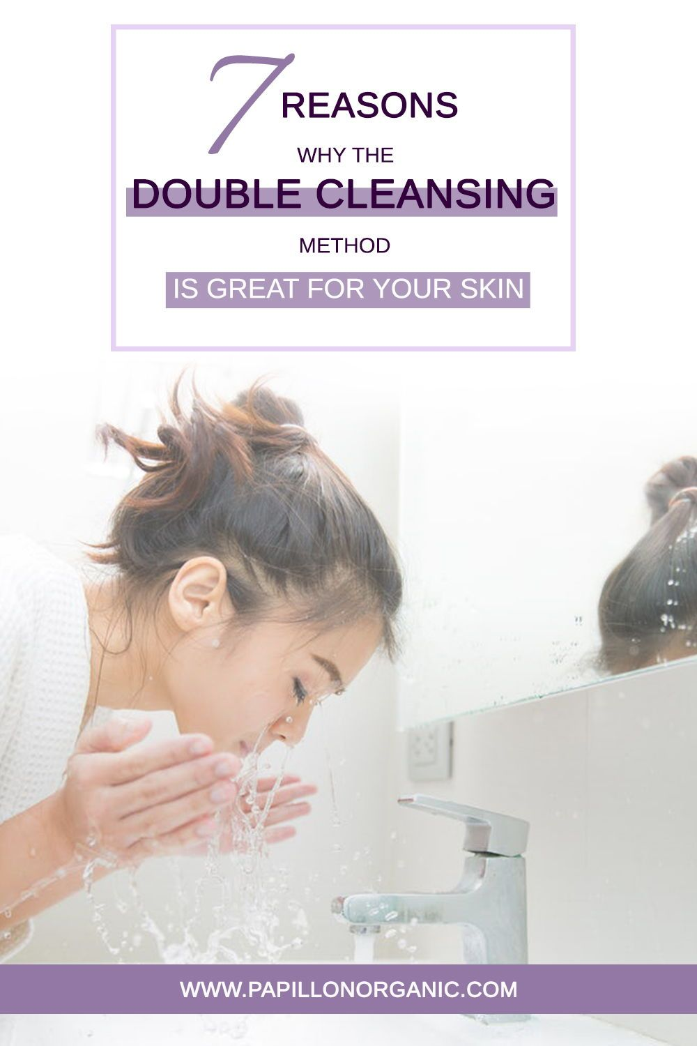 7 reasons why the double cleansing method is great for