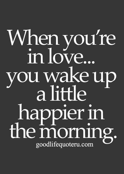 You Wake Up A Little Happier Love Quotes Quotes Life Quotes