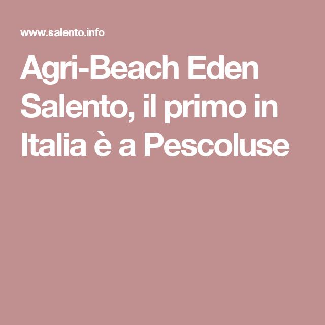 Agri-Beach Eden Salento, il primo in Italia è a Pescoluse